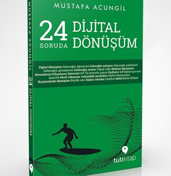 Kitap | 24 Soruda Dijital Dönüşüm | Mustafa Acungil